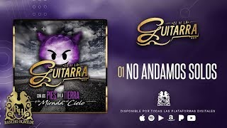 El De La Guitarra - No Andamos Solos [Official Audio]