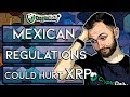 Mexican Regulations Could Hurt XRP