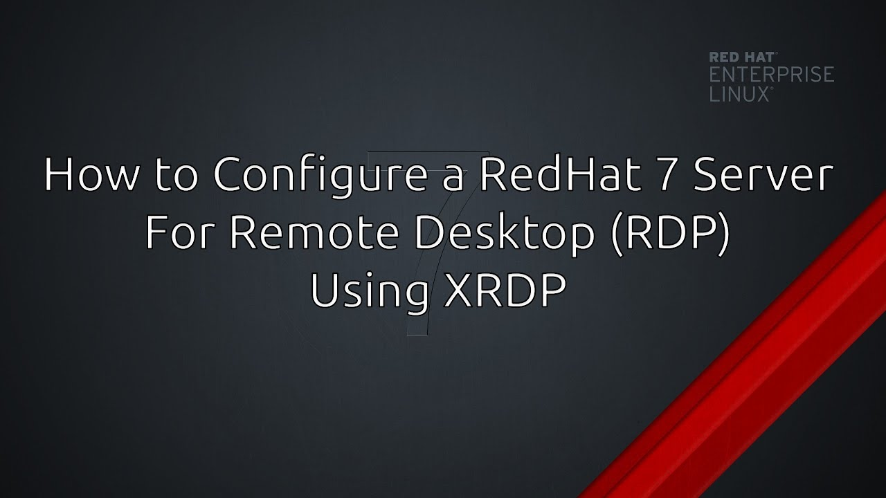 RHEL7/CentOS - How to access Remote Desktop (RDP) using XRDP