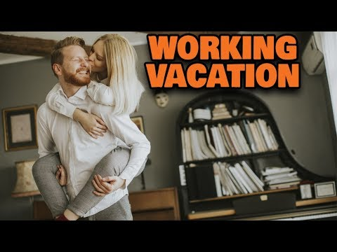 Our Working Vacation