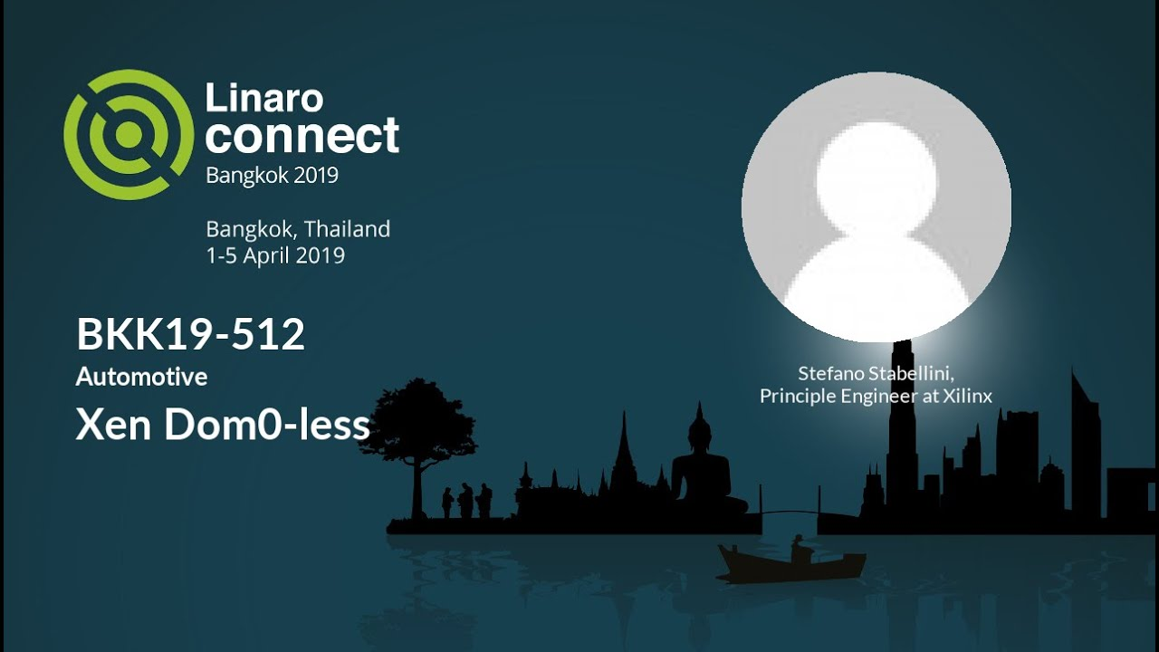 BKK19-512 - Xen Dom0-less - Linaro Connect