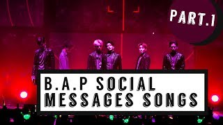 B.A.P's social messages songs Part.1