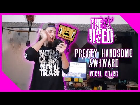 The Used - Pretty Handsome Awkward (Vocal Cover)