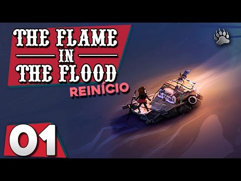 The Flame in the Flood #01