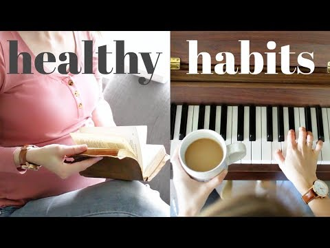 10 HEALTHY HABITS | Mental & Physical Well Being
