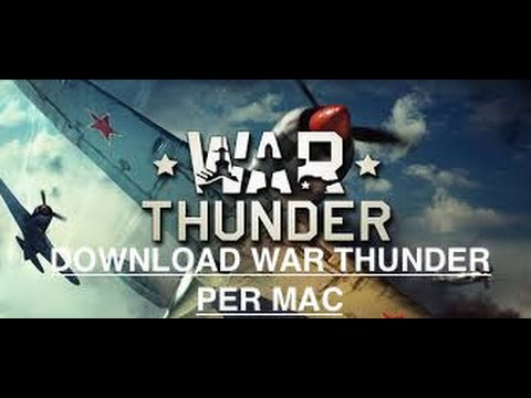War Thunder Download MAC [%ITA][TUTORIAL #4]