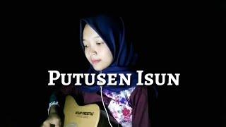 Putusen Isun Prima HP Cover Gitar by Nafidha dt