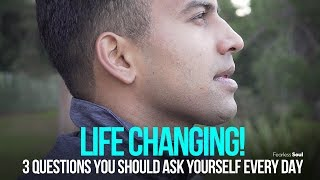 3 Questions You Should Ask Yourself Every Day - This Will Change Your Life!