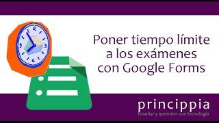 Poner tiempo límite a los exámenes con Google Forms