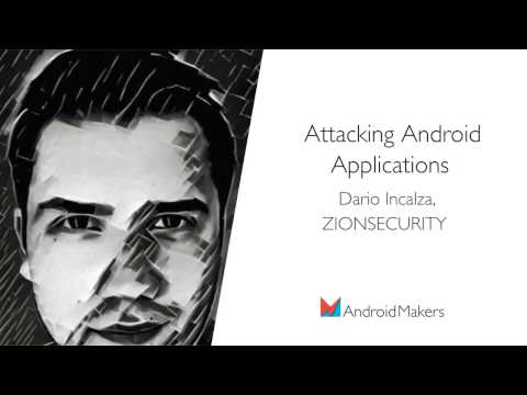 Attacking Android Applications by Dario Incalza, ZIONSECURITY EN