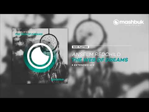 Anselm Redchild - The Web Of Dreams (Extended Mix)OUT NOW