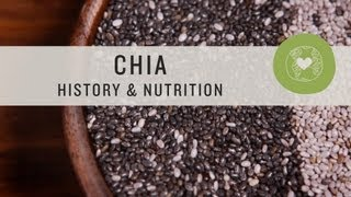 Chia Seeds History & Nutrition - Superfoods