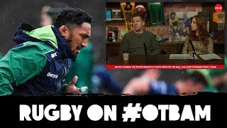 Welsh doping suspicions | Bundee's Connacht future | Champions Cup | Rugby on OTB AM