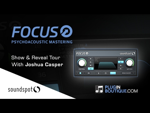 Focus Mastering Plugin By SoundSpot - Show & Reveal With Joshua Casper #1