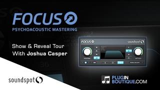 Focus Mastering Plugin By SoundSpot - Show Reveal With Joshua Casper