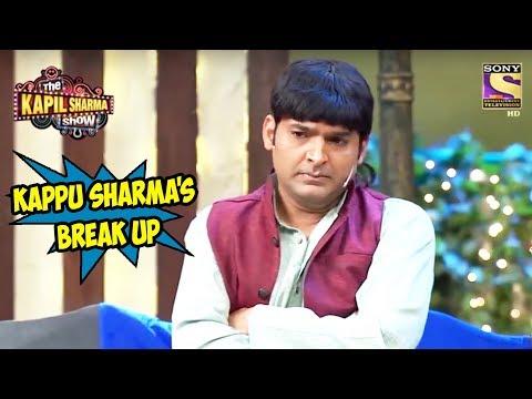 Kappu Sharma's Break-up - The Kapil Sharma...