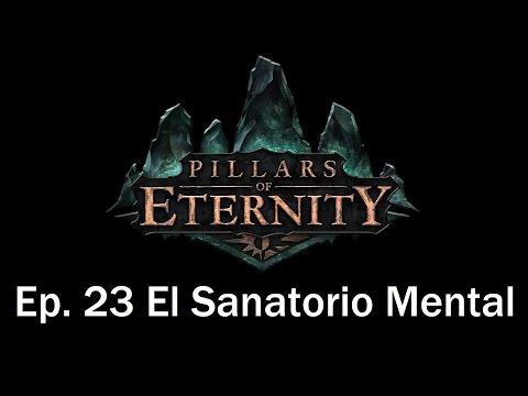 Guia Pillars of Eternity en Español | Capitulo 23 | El Sanatorio mental