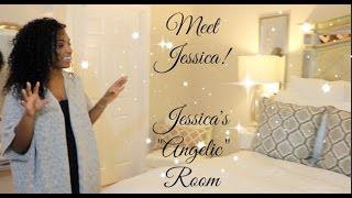 JESSICA'S ANGELIC ROOM (Finally meeting Jessica!)