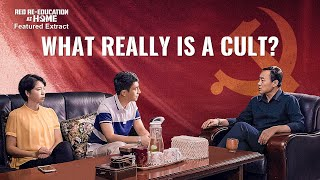 "Gospel Movie Clip ""Red Re-Education at Home"" (1)-Debate: What Really Is a Cult?"