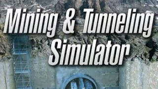 Mining and Tunneling simulator - Simulator Sunday