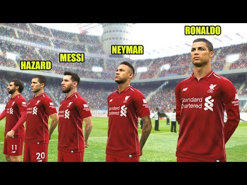 How Liverpool Could Line Up With RONALDO, NEYMAR, MESSI, HAZARD ? PES 2019