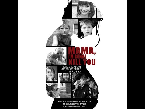 """Мама, я убью тебя"". Mama I'm Gonna Kill You. The Full Documentary, Subtitled. 2013"