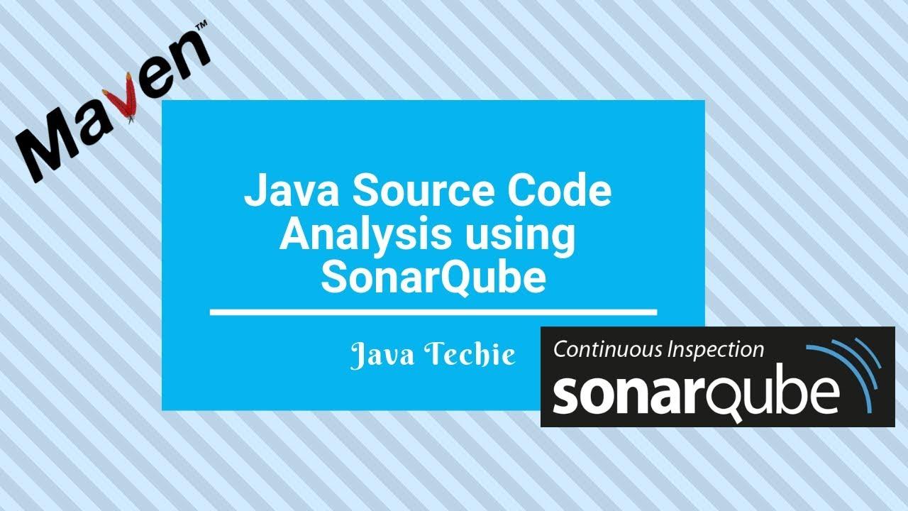 Java Source Code Analysis using SonarQube | Java Techie