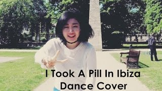I Took A Pill In Ibiza | Lia Kim Choreography | Dance Cover by LANA