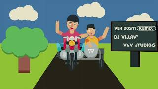 Yeh Dosti Remix | DJ Vijay |Sholay | Amitabh Bachchan X Dharmendra | Friendship Day | V&V Audios