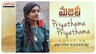 Priyathama Priyathama Cover Song By Sruthi Nanduri || MAJILI Songs
