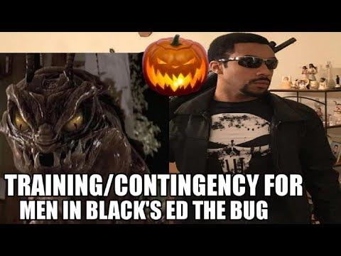 Training for the Men in Black ED BUG Alien