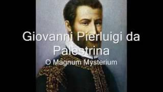 Giovanni Pierluigi da Palestrina (1525-1594) - O Magnum Mysterium