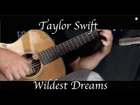 Taylor Swift - Wildest Dreams - Fingerstyle Guitar
