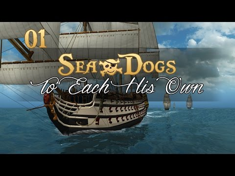 Let's Play Sea Dogs: To Each His Own - Ep.01 - Welcome To The Caribbean!