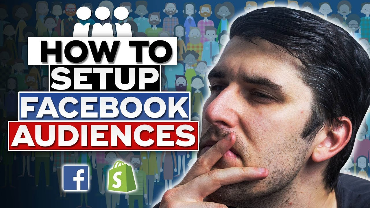How To Setup Facebook Audiences Tutorial 2019 - Custom Audiences, Retargeting, Lookalike Audiences