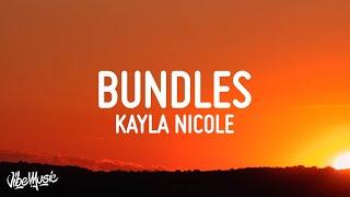 Kayla Nicole - BUNDLES (Lyrics) ft. Taylor Gilz | Go bad b, go bad b, go