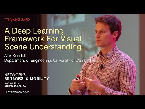 Alex Kendall - A Deep Learning Framework For Visual Scene Understanding