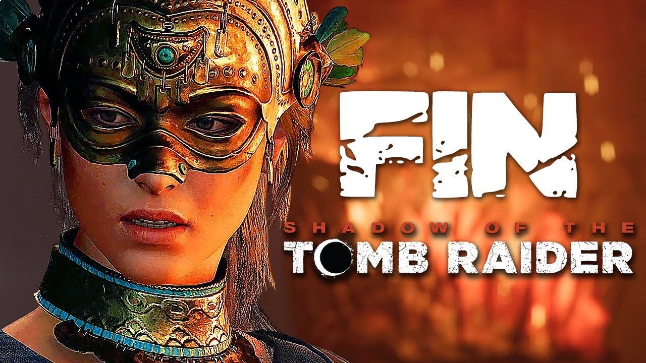 SHADOW OF THE TOMB RAIDER - FIN