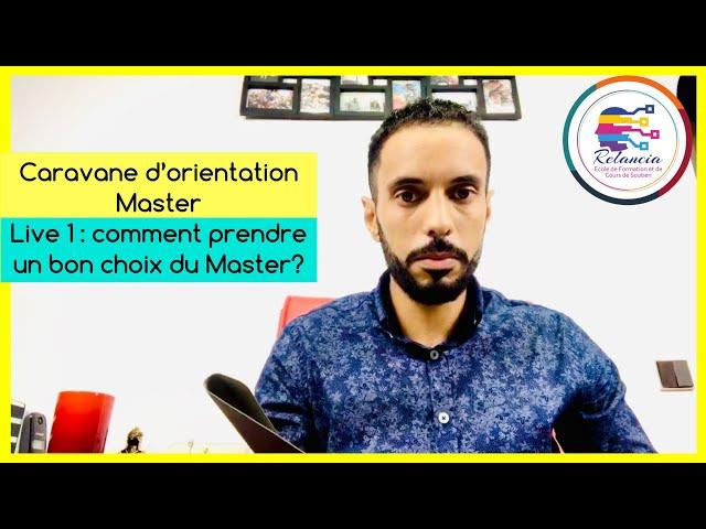 Caravane d'orientation MASTER (3ème éd) : #EP01 : comment prendre un bon choix du Master (RELANCIA)