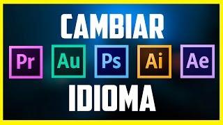 Como Cambiar El Idioma en Cualquier Programa de Adobe