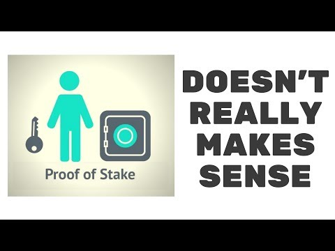 Why Proof of Stake doesn't really make sense to me