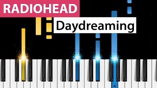 Radiohead | Daydreaming | Piano Tutorial