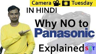 Camera Tuesday (Why NO to Panasonic Explained In HINDI)