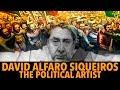 David Alfaro Siqueiros: The Political Artist