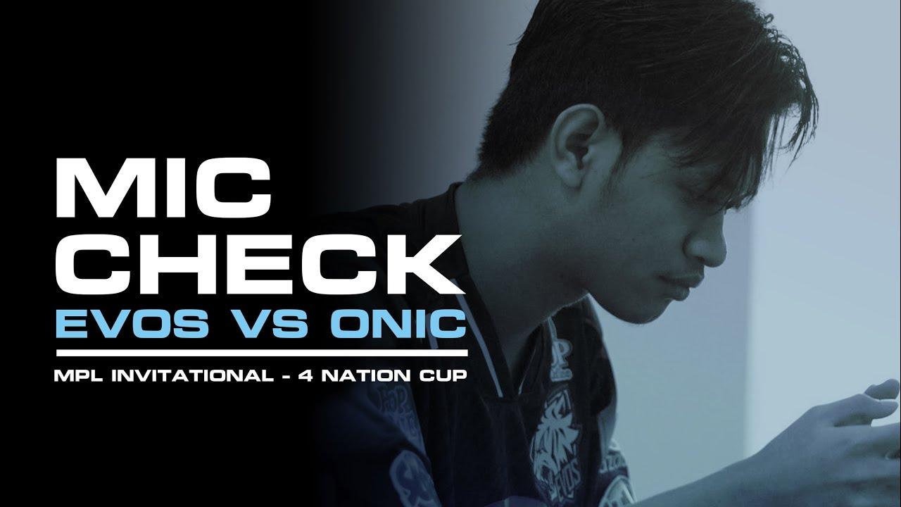 Download MIC CHECK EVOS VS ONIC, MPL INVITATIONAL - 4 NATION CUP