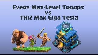 TH12 Giga Tesla is Not That Strong ! Every Troops Vs Max Giga Tesla | Clash of Clans