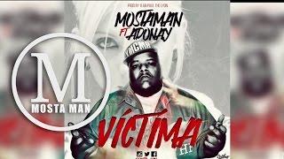 Victima - Mosta Man Feat. Adonay  [Oficial Audio]