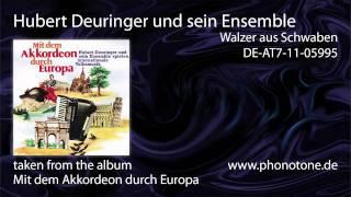 Hubert Deuringer und sein Ensemble - Walzer aus Schwaben