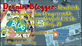 Download Cara Membuat dan Mempercantik Tampilan Blogger Menjadi Website Profesional (Bagian 2)