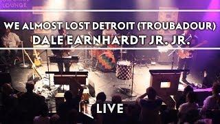 Dale Earnhardt Jr. Jr. - We Almost Lost Detroit (At The Troubadour) [Live]